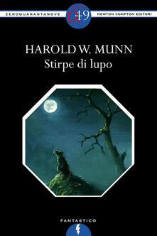 Stirpe di lupo - Harold Warner Munn - ebook