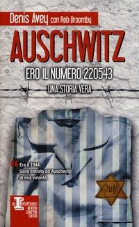 Auschwitz. Ero il numero 220543 - Avey Denis Broomby Rob - wuz.it