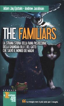 Antondemarirreguera.es La strana storia della rana pasticciona, della ghiandaia blu e del gatto che salvò il mondo dei maghi. The Familiars Image