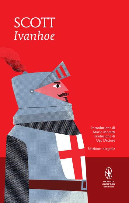Ivanhoe. Ediz. integrale - Ugo Dèttore,Walter Scott - ebook
