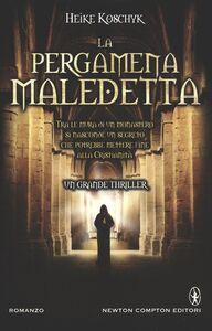 Foto Cover di La pergamena maledetta, Libro di Heike Koschyk, edito da Newton Compton