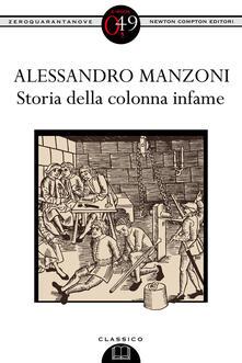 Storia della colonna infame - Alessandro Manzoni,Ferruccio Ulivi - ebook