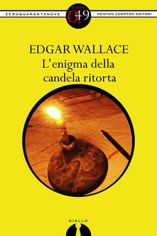 L'enigma della candela ritorta - Edgar Wallace - ebook