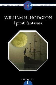 I pirati fantasma - William Hope Hodgson - ebook