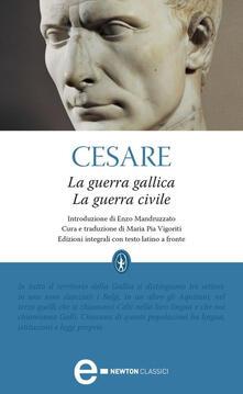 La guerra gallica-La guerra civile. Testo latino a fronte. Ediz. integrale - Maria Pia Vigoriti,Gaio Giulio Cesare - ebook