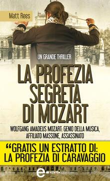 La profezia segreta di Mozart - Matt B. Rees,P. Cau - ebook