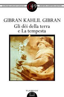 Gli dei della terra-La tempesta. Testo inglese a fronte - Kahlil Gibran,Tommaso Pisanti - ebook