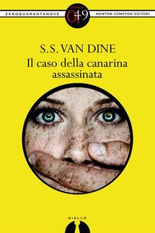 Il caso della canarina assassinata - S. S. Van Dine - ebook