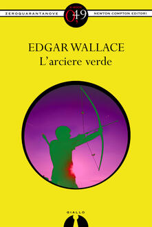 L'arciere verde - Edgar Wallace - ebook