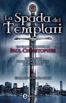 La spada dei Templari - Paul Christopher,G. Zavagna - ebook