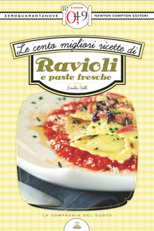 Le cento migliori ricette di ravioli e paste fresche - Emilia Valli - ebook