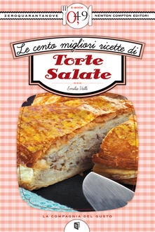Le cento migliori ricette di torte salate - Emilia Valli - ebook