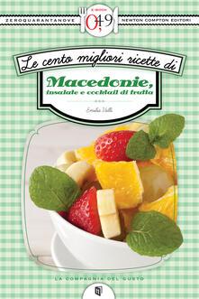 Le cento migliori ricette di macedonie, insalate e cocktail di frutta - Emilia Valli - ebook