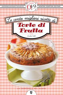Le cento migliori ricette di torte di frutta - Emilia Valli - ebook