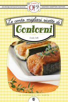 Le cento migliori ricette di contorni - Emilia Valli - ebook