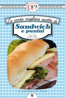 Le cento migliori ricette di sandwich e panini - Luigi Tarentini Troiani Di Maruggio,Olga Tarentini Troiani - ebook