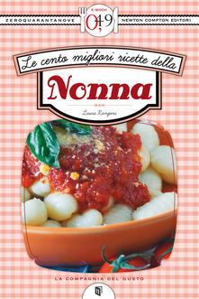 Le cento migliori ricette della nonna - Laura Rangoni - ebook