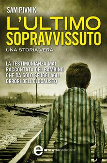 L' ultimo sopravvissuto. Una storia vera - C. Podda,Sam Pivnik - ebook