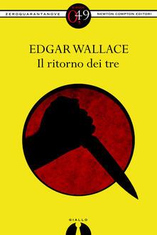 Il ritorno dei tre - Edgar Wallace - ebook