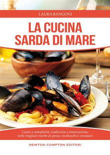 La cucina sarda di mare in oltre 450 ricette - Laura Rangoni - ebook