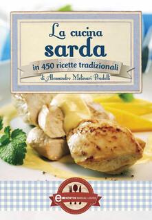 La cucina sarda in 450 ricette tradizionali - Alessandro Molinari Pradelli - ebook
