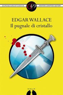 Il pugnale di cristallo - Edgar Wallace,R. Formenti - ebook