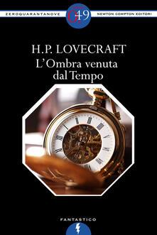L' ombra venuta dal tempo - Barbara Gambaccini,Howard P. Lovecraft - ebook