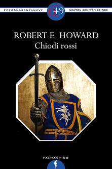 Chiodi rossi - Robert E. Howard - ebook