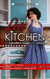 Love kitchen. Gli ingredienti magici dell'amore