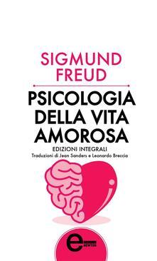 Psicologia della vita amorosa - Sigmund Freud - ebook