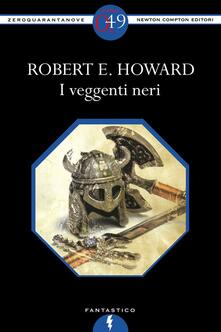 I veggenti neri - Robert E. Howard - ebook