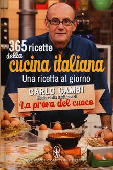 365 ricette della cucina italiana. Una ricetta al giorno - Carlo Cambi - copertina