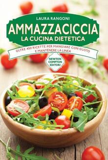Ammazzaciccia - Laura Rangoni - ebook