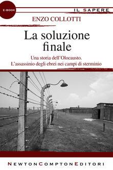 La soluzione finale - Enzo Collotti - ebook