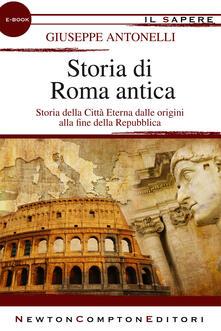 Storia di Roma antica dalle origini alla fine della Repubblica - Giuseppe Antonelli - ebook