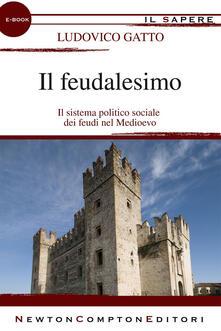 Il feudalesimo - Ludovico Gatto - ebook