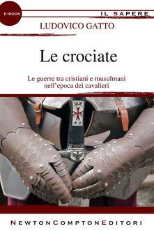 Le crociate - Ludovico Gatto - ebook