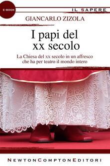 I papi del XX secolo - Giancarlo Zizola - ebook