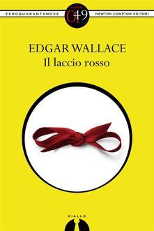 Il laccio rosso - V. Leotta,Edgar Wallace - ebook