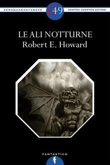 Le ali notturne - Robert E. Howard - ebook