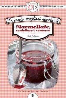 Le cento migliori ricette di marmellate, confetture e conserve - Paola Balducchi - ebook