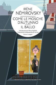 Come le mosche d'autunno-Il ballo. Ediz. integrale - Alessandra Di Lernia,Irène Némirovsky - ebook