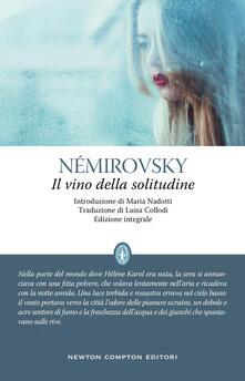 Il vino della solitudine. Ediz. integrale - Irène Némirovsky,Luisa Collodi - ebook