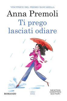 Ti prego lasciati odiare - Anna Premoli - ebook