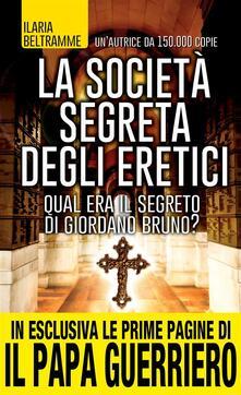 La società segreta degli eretici - Ilaria Beltramme - ebook