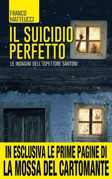 Il suicidio perfetto. Le indagini dell ispettore Santoni - Matteucci ... 6a7d0c40981