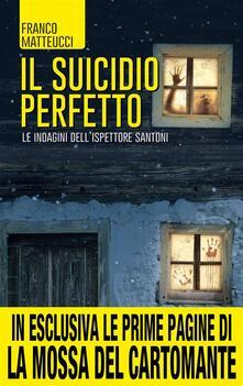 Il suicidio perfetto. Le indagini dell'ispettore Santoni - Franco Matteucci - ebook