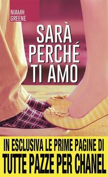 Sarà perché ti amo - Niamh Greene,L. Feoli,L. Olivieri - ebook
