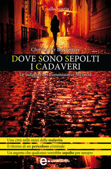 Dove sono sepolti i cadaveri - Christopher Brookmyre,P. Vallerga - ebook