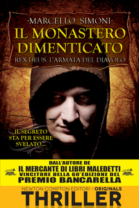 Ebook monastero dimenticato. Rex Deus. L'armata del diavolo. Vol. 3 Simoni, Marcello